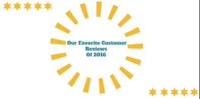 Our Favorite Customer Reviews of 2016